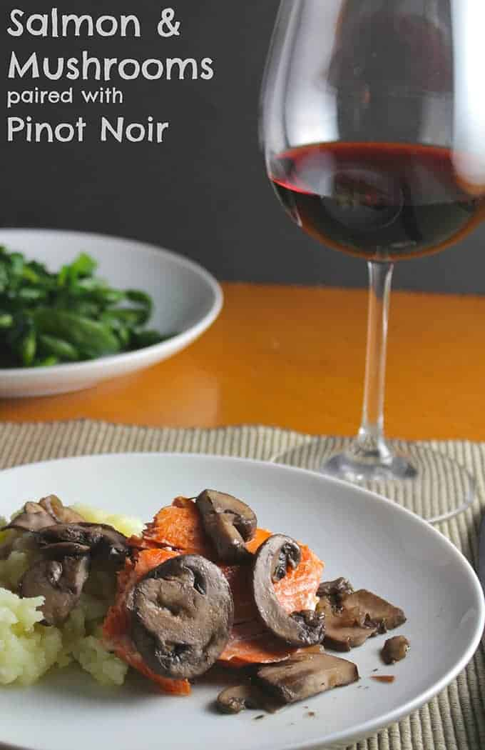 Salmon with Mushrooms,  perfect with Pinot Noir. Cooking Chat recipe for #SundaySupper.