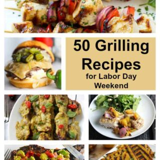 50 Plus Grilling Recipes for Labor Day Weekend