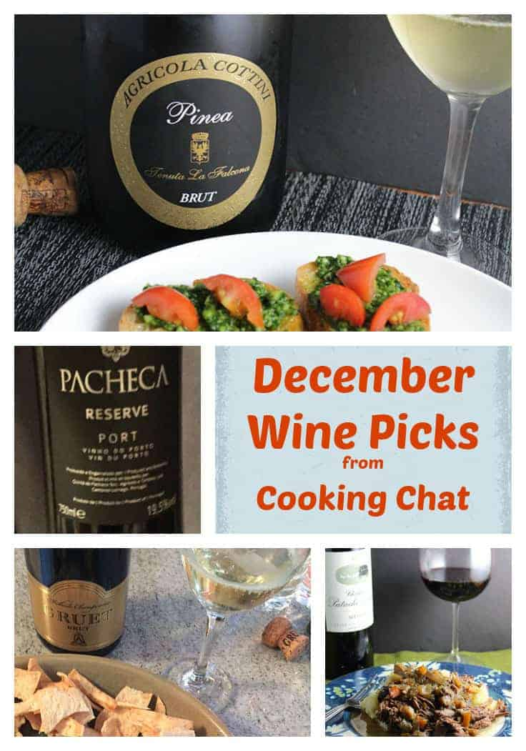 December wine picks from Cooking Chat include sparkling wine, big red wines, and a port.