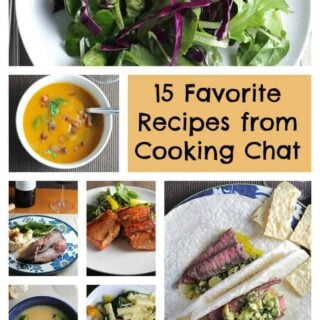 15 favorite recipes from Cooking Chat, roundup our tastiest from 2015. We've got pasta, fish, soup, beef, salad and more!