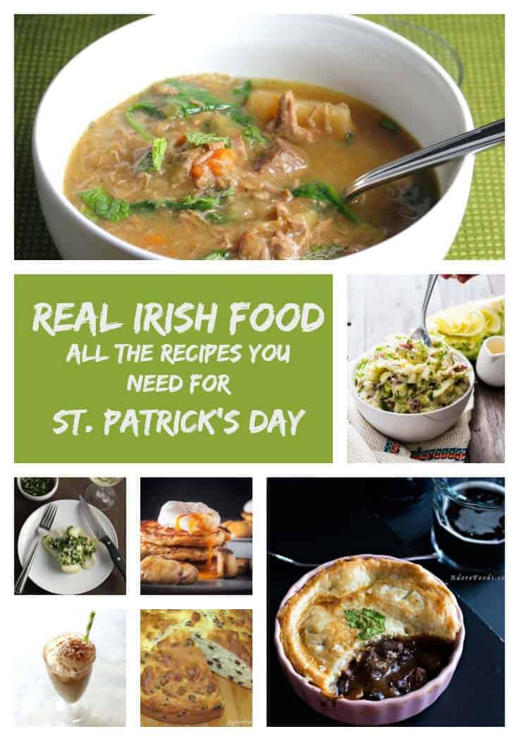 Your ultimate guide to real Irish food for St. Patrick's Day! Includes recipes for Irish stew and soups, Irish bread, potatoes, drinks and more.