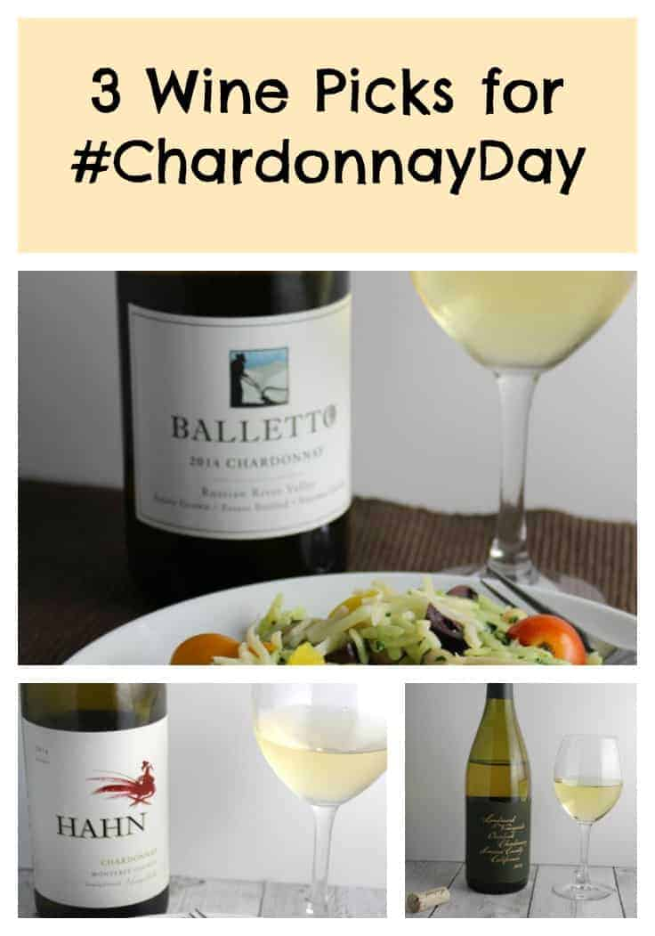 3 California Chardonnay Day Wine Picks from Cooking Chat for #ChardonnayDay.