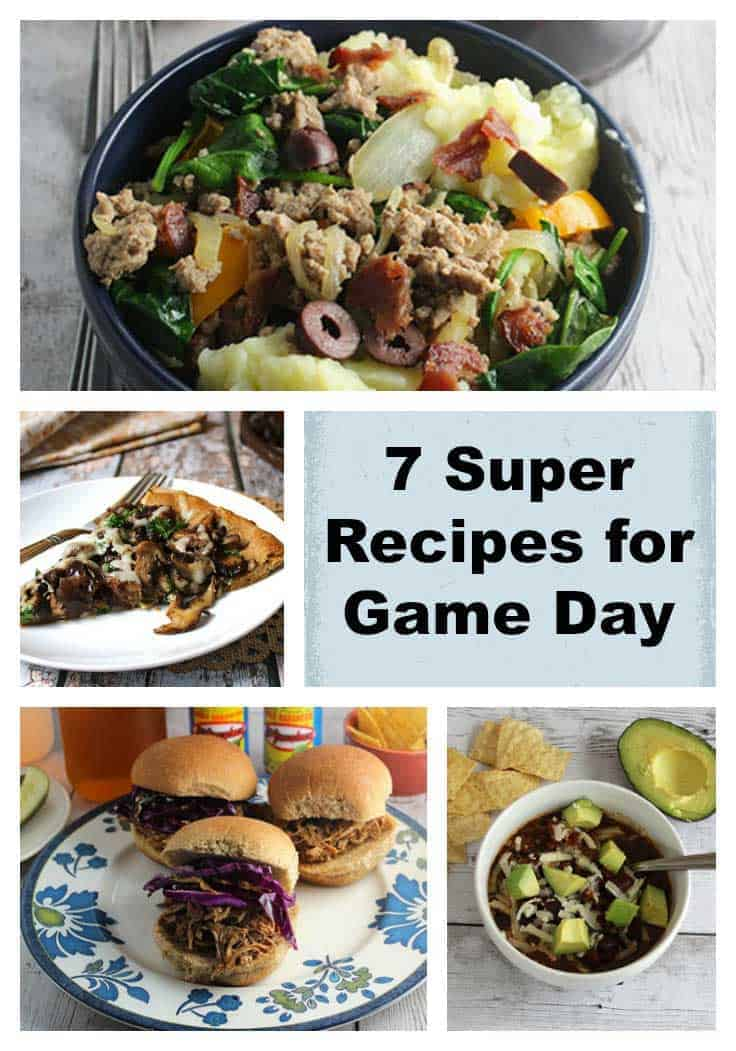 7 Super Recipes for Game Day, including appetizers and hearty main dish recipes.