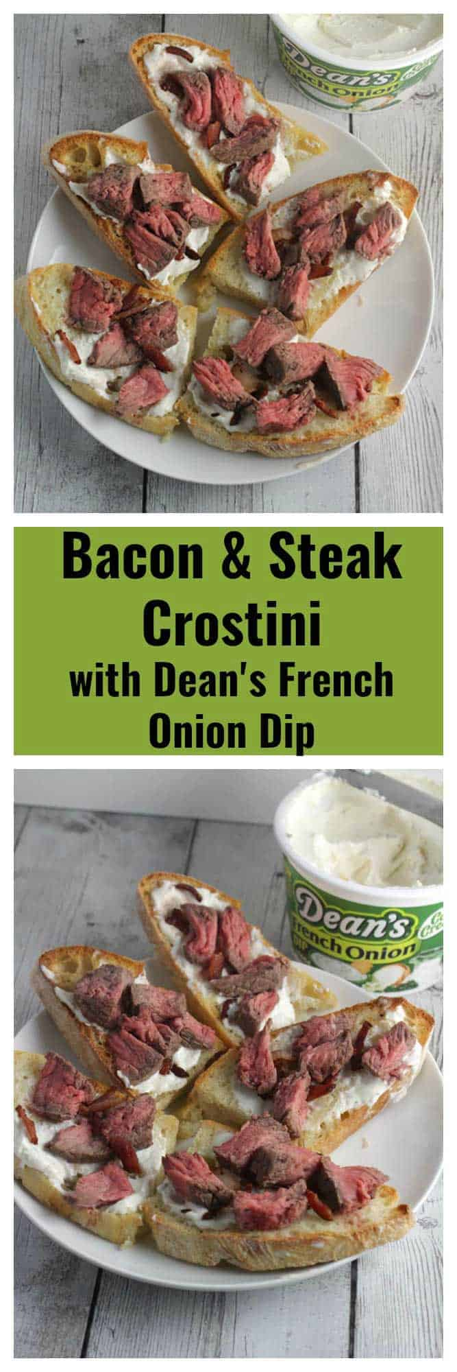 Bacon and Steak Crostini with Dean's French Onion Dip is a tasty and easy snack to make for watching football and other social gatherings. #bacon #snacks #DeansDreamBig #sponsored