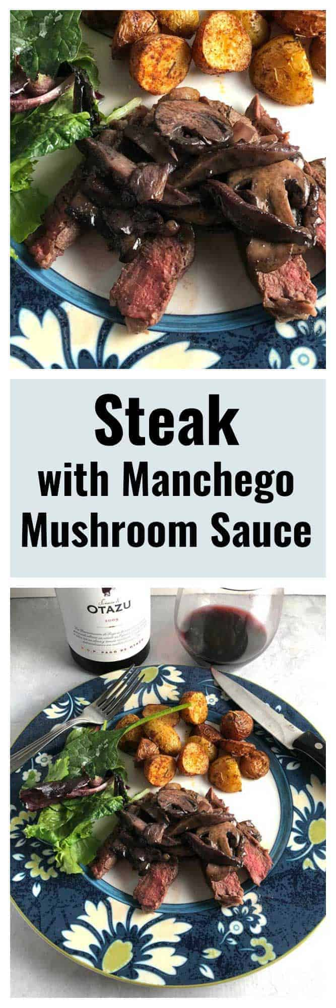 Roasted steak topped with a delicious Manchego mushroom sauce. Pair with a Spanish red wine for a great gourmet meal! #winepairing #steak #Manchego #mushrooms #gourmet #sponsored