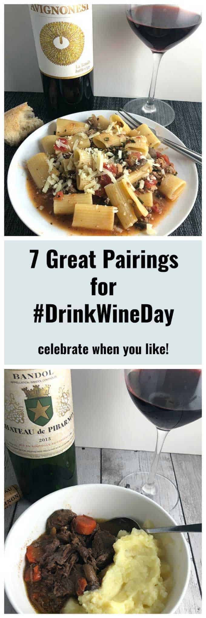 7 great food and wine pairings. Try one for #NationalDrinkWineDay, or any time you are in the mood for good food and wine! #winepairing #foodandwine