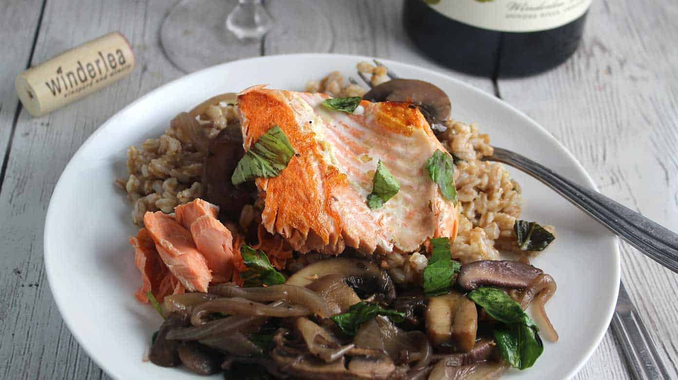 Salmon Farro and Mushrooms with Winderlea Pinot Noir #winePW | Cooking Chat