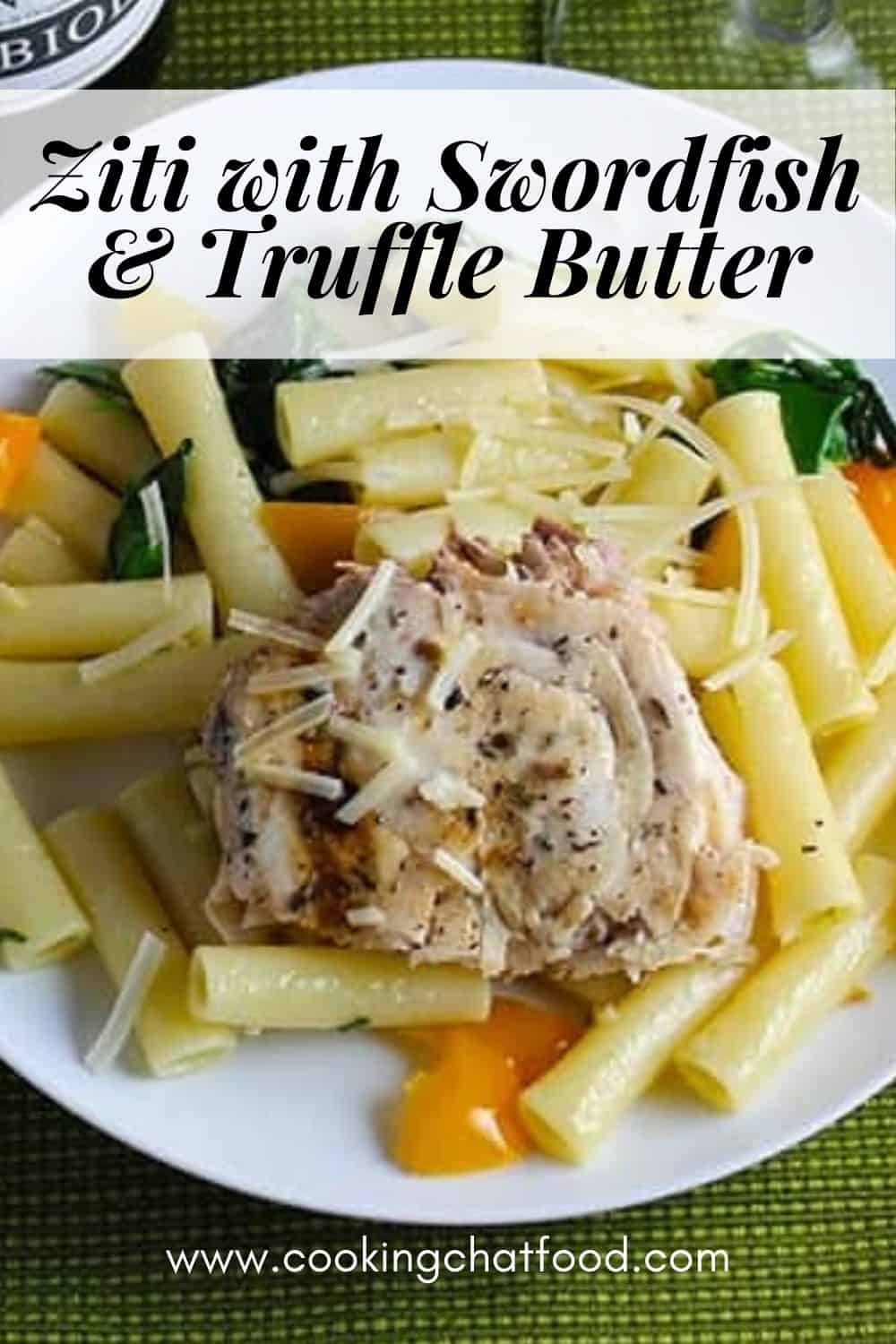 grilled swordfish with truffle butter served on top of ziti.